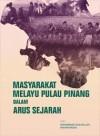 Masyarakat Melayu Pulau Pinang Dalam Arus Sejarah by Editor: Muhammad Haji Salleh  Mahani Musa from  in  category