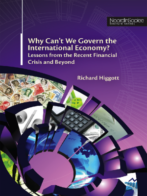 Why Can't We Govern the International Economy? Lessons from the Recent Financial