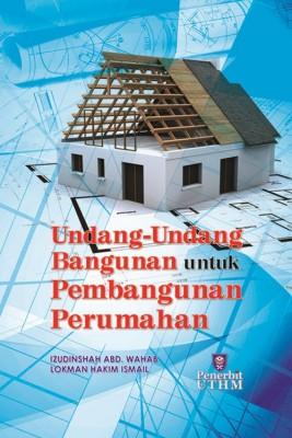 Undang-undang Bangunan untuk Pembangunan Perumahan by Izudinshah Abd. Wahab & Lokman Hakim Ismail from Penerbit UTHM in General Academics category