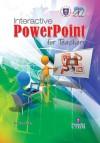 INTERACTIVE POWERPOINT FOR TEACHERS