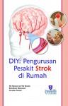 DIY: Pengurusan Pesakit Strok di Rumah by Nik Rosmawati Nik Husain, Rosediani Muhamad & Zuraida Zainun from  in  category