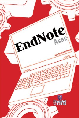 EndNote Asas by Abd Rahman Ahmad from Penerbit UTHM in General Academics category