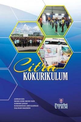 CITRA KOKURIKULUM by Ahmad Esa, Mohd Khir Mohd Nor, NawawiJusoh, Norashidah Abd Rahman, Zalinah Salehon from Penerbit UTHM in General Academics category