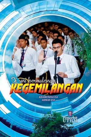Di Sini Bermulanya Kegemilangan by Khairunesa Isa, Ahmad Esa from Penerbit UTHM in General Novel category