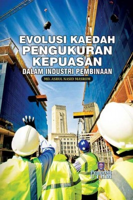 EVOLUSI PENGUKURAN KEPUASAN DALAM INDUSTRI PEMBINAAN by Md. Asrul Nasid Masrom from  in  category