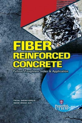 FIBER REINFORCED CONCRETE: PULLOUT, TOUGHNESS INDEX & APPLICATION