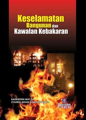 KESELAMATAN BANGUNAN DAN KAWALAN KEBAKARAN by Badarudin Mat Isa, Syahrul Nizam Kamaruzzaman from  in  category