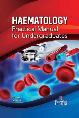 HAEMATOLOGY PRACTICAL MANUAL FOR UNDERGRADUATES