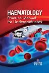 HAEMATOLOGY PRACTICAL MANUAL FOR UNDERGRADUATES