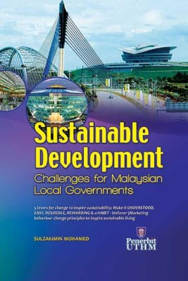 SUSTAINABLE DEVELOPMENT: CHALLENGES FOR MALAYSIAN LOCAL GOVERNMENT