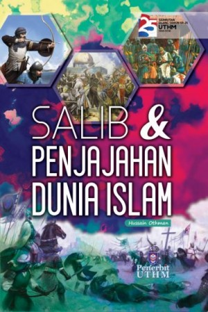 SALIB DAN PENJAJAHAN DUNIA ISLAM by Hussain Othman from Penerbit UTHM in History category