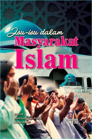 ISU-ISU DALAM MASYARAKAT ISLAM by Badriyah Haji Salleh, Nazirah Lee from Penerbit UTHM in History category