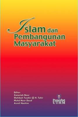 ISLAM DAN PEMBANGUNAN MASYARAKAT by Editor: Zanariah Noor, Wahibah Twahir@H. Tahir, Mohd Noor Daud, Azmil Hashim from  in  category