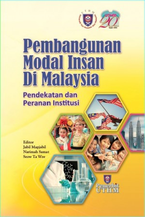 PEMBANGUNAN MODAL INSAN DI MALAYSIA: PENDEKATAN DAN PERANAN INSTITUSI by Editor: Jabil Mapjabil, Narimah Samat, Seow Ta Wee from  in  category