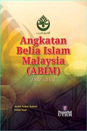 ANGKATAN BELIA ISLAM MALAYSIA (ABIM) 1971-2004 by MohdAzhar Bahari, Ishak Saat from  in  category