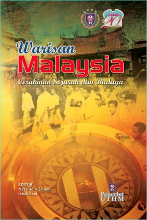 WARISAN MALAYSIA: CERAKINAN SEJARAH DAN BUDAYA