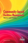 Community-based Facilities Management Theory and Practice