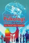 Eksplorasi Psikologi Dalam Organisasi Sisi Positif Atau Negatif by Siti Sarawati Johar from  in  category