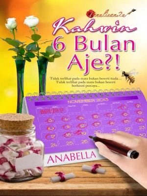 Kahwin 6 Bulan Aje?! by Anabella from PENULISAN ENTERPRISE in General Novel category