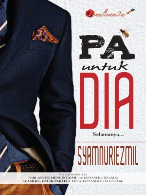 PA Untuk Dia by Syamnuriezmil from PENULISAN ENTERPRISE in General Novel category
