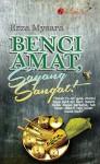 Benci Amat, Sayang Sangat! by Ezza Mysara from PENULISAN ENTERPRISE in  category