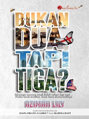 Bukan Dua, Tapi Tiga? by Azimah Lily from PENULISAN ENTERPRISE in General Novel category