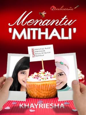 Menantu 'Mithali' by Khayriesha from PENULISAN ENTERPRISE in Romance category