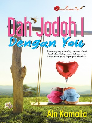 Dah Jodoh I Dengan You by Ain Kamalia from PENULISAN ENTERPRISE in General Novel category