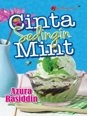 Cinta Sedingin Mint by Azura Rasiddin from PENULISAN ENTERPRISE in General Novel category