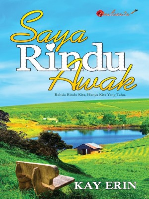 Saya Rindu Awak by Kay Erin from PENULISAN ENTERPRISE in General Novel category
