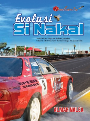 Evolusi Si Nakal by Almar Nalea from PENULISAN ENTERPRISE in General Novel category