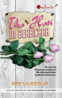 Tika Hati Ini Berbicara by Gee Muszisya from PENULISAN ENTERPRISE in General Novel category