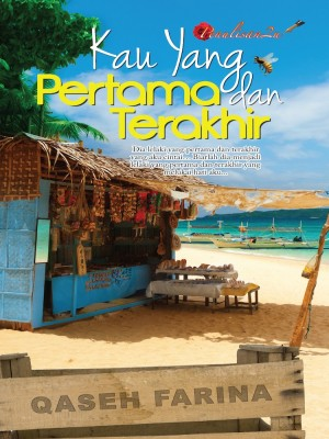 Kau Yang Pertama Dan Terakhir by Qaseh Farina from PENULISAN ENTERPRISE in General Novel category