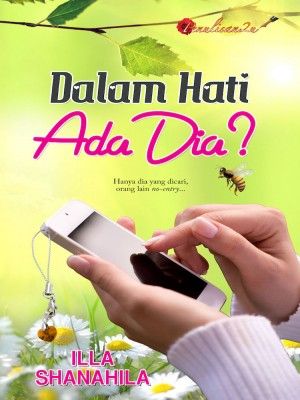 Dalam Hati Ada Dia by Illa Shanahila from PENULISAN ENTERPRISE in General Novel category