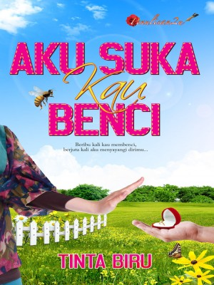 Aku Suka Kau Benci by Tinta Biru from PENULISAN ENTERPRISE in General Novel category