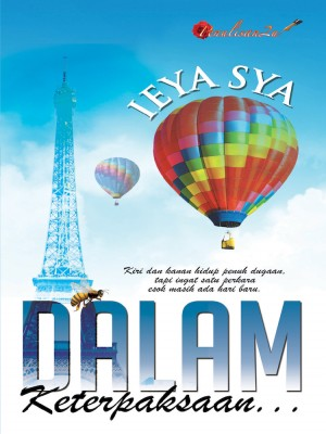 Dalam Keterpaksaan by Ieya Sya from PENULISAN ENTERPRISE in General Novel category