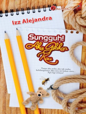 Sungguh! Aku Gilakan Kau by Izz Alejandra from PENULISAN ENTERPRISE in General Novel category