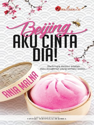 Beijing, Aku Cinta Dia! by Ania Malna from PENULISAN ENTERPRISE in General Novel category
