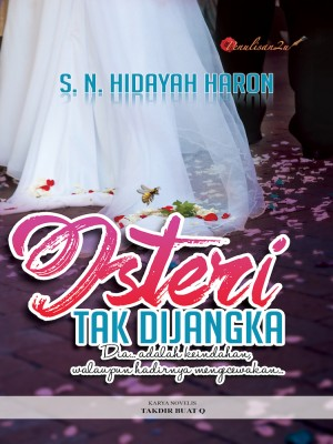 Isteri Tak Dijangka by S.N. Hidayah Haron from PENULISAN ENTERPRISE in General Novel category