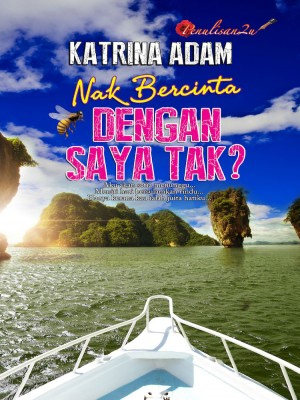 Nak Bercinta Dengan Saya Tak? by Katrina Adam from PENULISAN ENTERPRISE in General Novel category