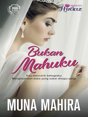 Bukan Mahuku by Muna Mahira from  in  category