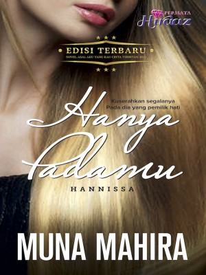Hanya Padamu, Hannissa by Muna Mahira from Permata Hiraaz Sdn Bhd in General Novel category