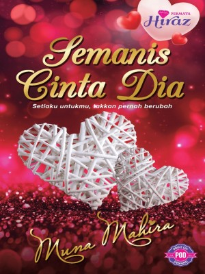 Semanis Cinta Dia by Muna Mahira from Permata Hiraaz Sdn Bhd in Romance category