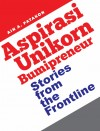 Aspirasi Unikorn Bumiputera : Stories From The Frontline by Ain A. Patakon from  in  category