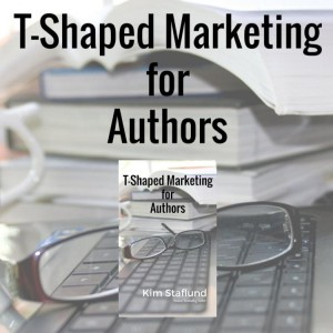 T-Shaped Marketing for Authors (Inaugural Mini Ebook) by Kim Staflund from Polished Publishing Group (PPG) in Finance & Investments category