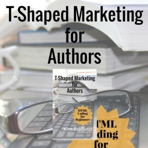 T-Shaped Marketing for Authors (HTML Coding for Beginners) by Kim Staflund from Polished Publishing Group (PPG) in Finance & Investments category