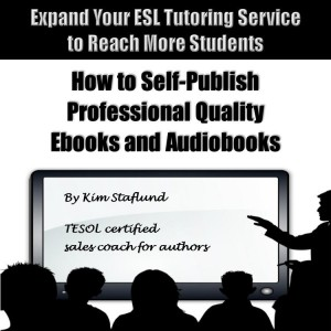 Expand Your ESL Tutoring Service to Reach More Students: How to Self-Publish Professional Quality Ebooks and Audiobooks by Kim Staflund from Polished Publishing Group (PPG) in Language & Dictionary category