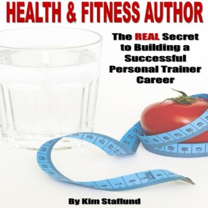 Health & Fitness Author: The REAL Secret to Building a Successful Personal Trainer Career by Kim Staflund from Polished Publishing Group (PPG) in Sports & Hobbies category