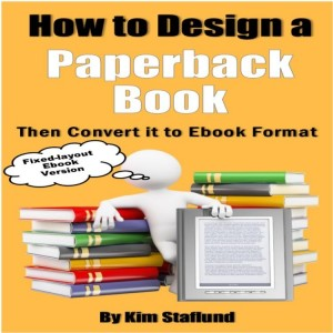 How to Design a Paperback Book Then Convert it to Ebook Format (Fixed-layout Ebook Version)