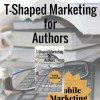 T-Shaped Marketing for Authors (Mobile Marketing) by Kim Staflund from  in  category